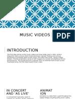 Music Videos Presentation