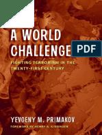 Primakov - A World Challenged Fighting Terrorism in the Twenty-First Century