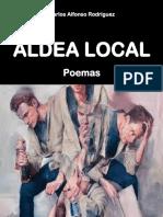 ALDEA LOCAL  - Poemas - Carlos Alfonso Rodriguez