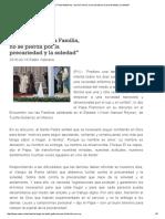 """El Papa en Tuxtla Gutiérrez_ """"Que La Familia, No Se Pierda Por La Precariedad y La Soledad"""""""