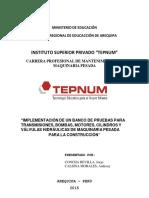 """IMPLEMENTACIÓN DE UN BANCO DE PRUEBAS PARA TRANSMISIONES, BOMBAS, MOTORES, CILINDROS Y VÁLVULAS HIDRÁULICAS DE MAQUINARIA PESADA PARA LA CONSTRUCCIÓN"""""""