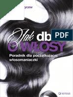 Kołomycew a. - Jak Dbać o Włosy. Poradnik Dla Początkującej Włosomaniaczki