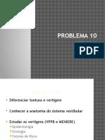 Problema 10 - Vertigem