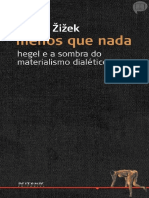 ZIZEK, Slavoj. Menos Que Nada - Hegel e a Sombra Do Materialismo Dialético