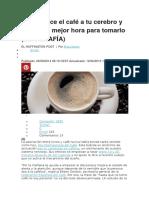 Qué Le Hace El Café a Tu Cerebro y Cuál Es La Mejor Hora Para Tomarlo