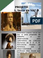 Apresentação Projeto Ceará, Terra Da Luz.