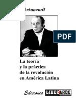 Rodney Arismendi - La teoría y la práctica de la revolución en América Latina