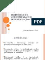 Distúrbios Do Crescimento e Diferenciação Celular