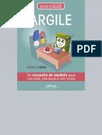 Argile _ Un Concentré de Bienfaits Pour Votre Santé, Votre Beauté Et Votre Maison Ed