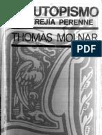 El Utopismo. La Herejía Perenne - Thomas Molnar