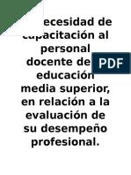 La necesidad de capacitación al personal docente de la educación media superior, en relación a la evaluación de su desempeño profesional.