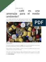 ¿Tomar Café Es Una Amenaza Para El Medio Ambiente