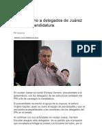 16-02-16 Pide Serrano a Delegados de Juárez Refrendar Candidatura
