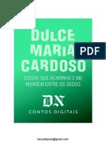 As Coisas Que Acarinho e Me Morrem Entre Os Dedos - Dulce Maria Cardoso