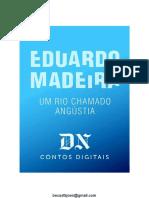 Um Rio Chamado Angústia - Eduardo Madeira
