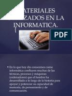 materialesutilizadosenlainformatica-130117204230-phpapp01