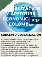 GLOBALIZACION Y APERTURA ECONOMICA DE COLOMBIA.pptx