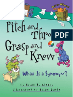 Pitch and Throw, Grasp and Know - What is a Symonym (Brian P. Cleary, 2005)