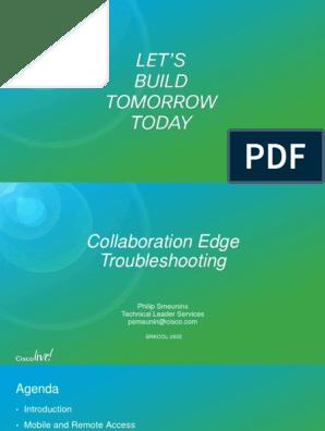 BRKCOL-2602 - Collaboration Edge Troubleshooting (2015 San
