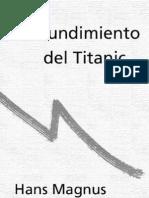 8789825 Enzensberger El Hundimiento Del Titanic