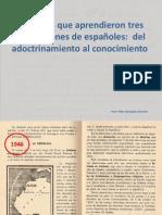 La guerra que aprendieron los españoles