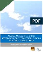 Politica Monetaria en la U.E. INEFICIENCIA ESTRUCTURAL DE LA POLITICA MONETARIA