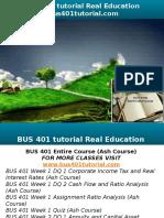 BUS 401 Tutorial Real Education-bus401tutorial.com