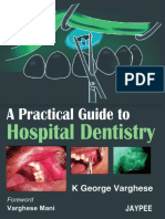 A Practical Guide to Hospital Dentistry - Jaypee Brothers; 1 Edition (December 1, 2008)