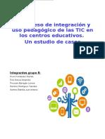 El proceso de integración y uso pedagógico de las TIC en los centros educativos. Un estudio de casos