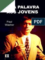 Uma Palavra Aos Jovens por Paul David Washer