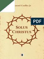 .Solus Christus por Manoel Coelho Jr