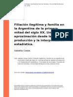 Isabella Cosse (2004). Filiacion Ilegitima y Familia en La Argentina de La Primera Mitad Del Siglo XX. Una Aproximacion Desde La Producci (..)