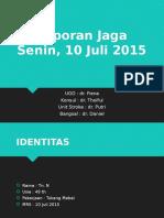 Laporan Jaga 10-7-2015