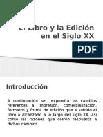 El Libro y La Edición en El Siglo XX