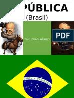 REPÚBLICA Brasil