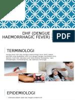 Dhf (Dengue Haemorrhagic Fever)[1]