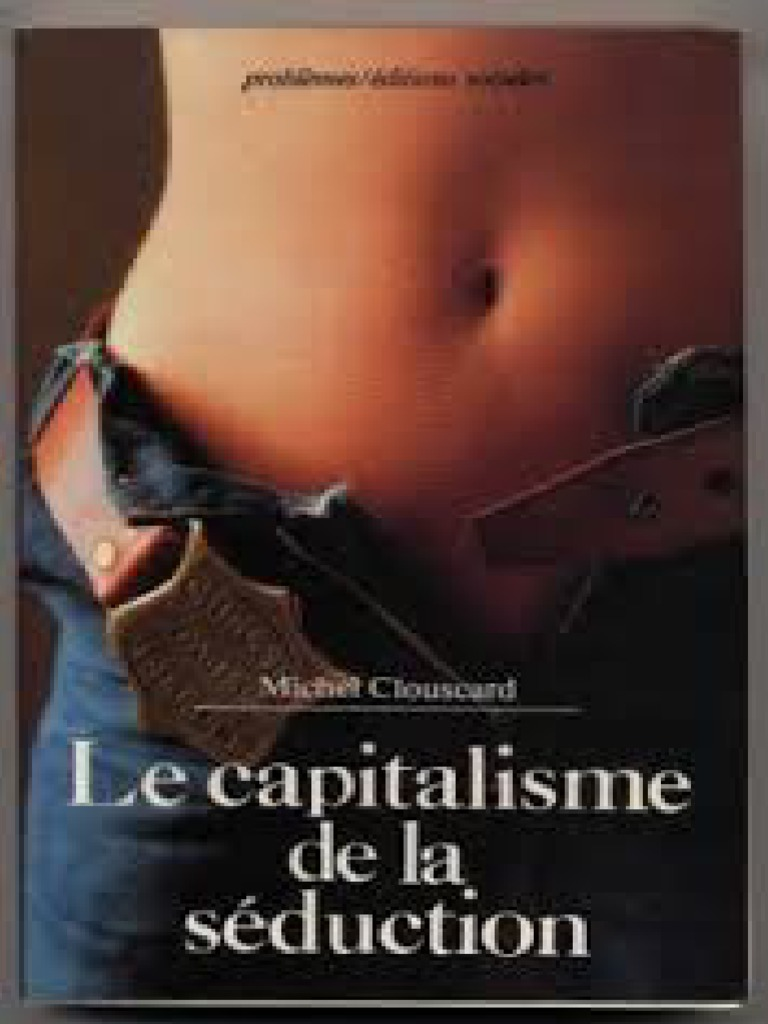 Clouscard michel le capitalisme de la seduction fandeluxe