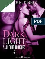 Dark Light, A lui pour toujours - Volume 4 - Alice H. Kinney.epub