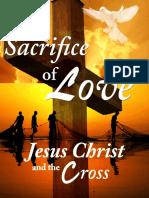 100315165-Sacrifice-of-Love-Jesus-Christ-and-the-Cross-r51212.docx - rev. 03.03.2016 - 1st edition.docx