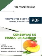 PROYECTO EMPRESARIAL- CONSERVA MANGO EN ALMIBAR.pptx