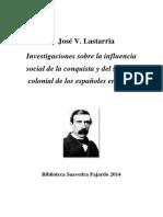 Lastarria. - Investigaciones Sobre La Influencia de La Conquista