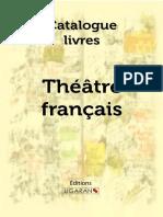 Catalogue Ligaran livres Théâtre Francais