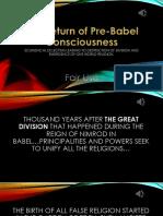 The Return of Pre-Babel Consciousness