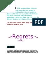 Regrets PART 2 & 3 ....