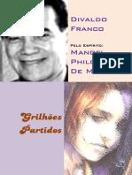 FRANCO, Divaldo Pereira - Grilhões Partidos [Manoel Philomeno de Miranda]
