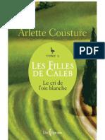 Arlette Cousture - [Les Filles de Caleb 2] Le Cri de l'Oie Blanche