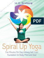 Spiral Up Yoga - Five Minutes Per Day Lifelong Self-Care Foundation for Body, Mind and Soul.pdf