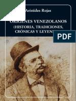 Orígenes venezolanos (historia, tradiciones, crónicas y leyendas) - Aristedes Rojas.