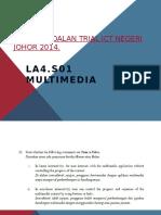 11 Kuiz Ict Trial 2014 La4 - Joh