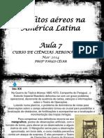 Ciência Aeronáuticas Aula 7 - Conflitos Aéreos Na América Latina